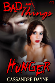 BAD-THINGS-1-HUNGER-by-Cassandre-Dayne-small