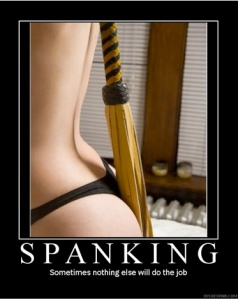 When only a spanking wil do